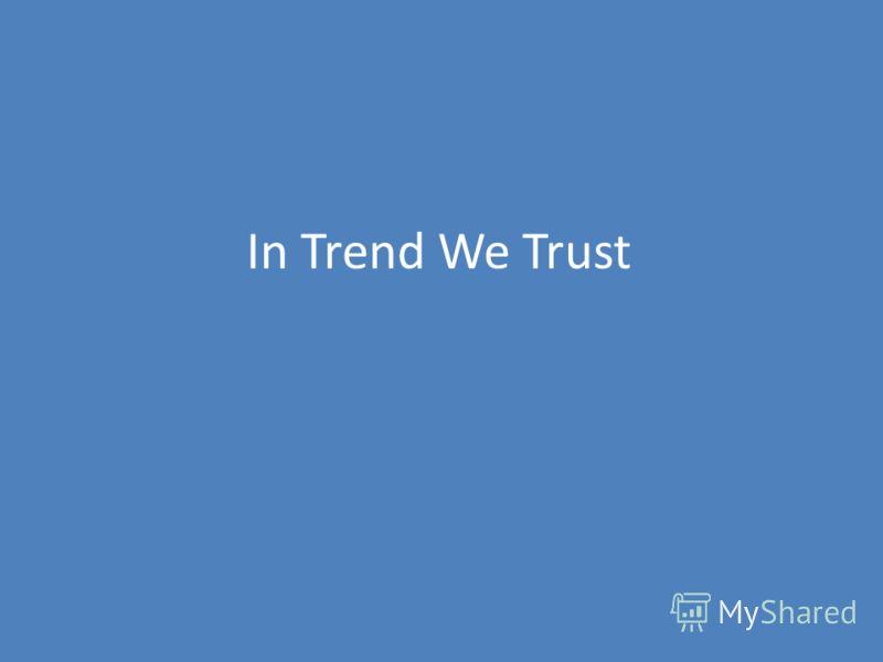 In Trend We Trust