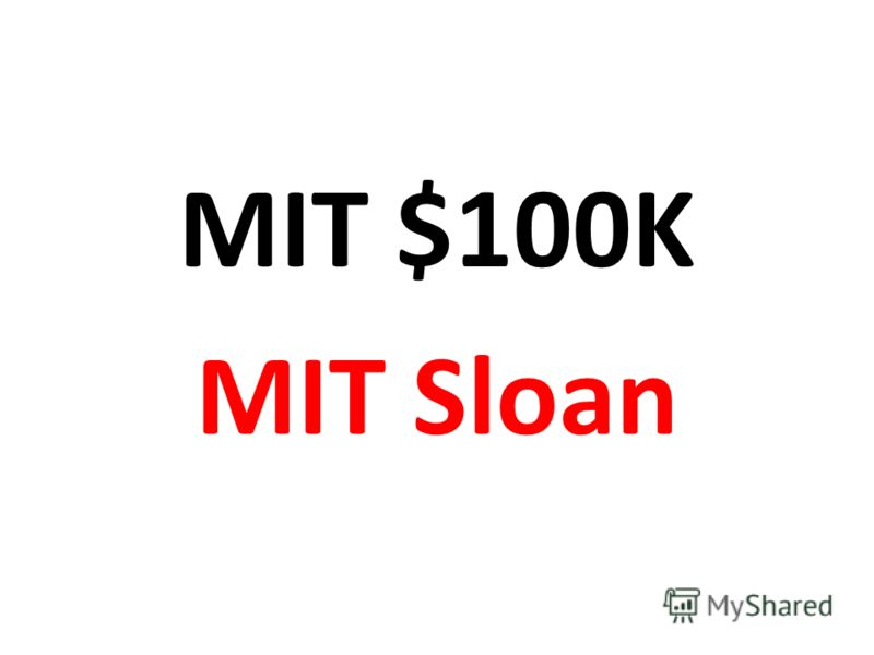 MIT $100K MIT Sloan