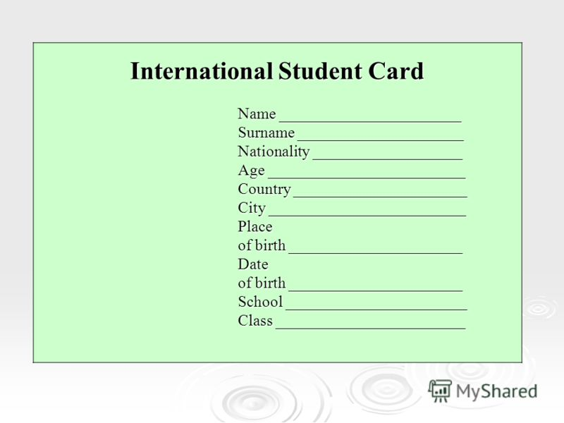 International Student Card Name _______________________ Surname _____________________ Nationality ___________________ Age _________________________ Country ______________________ City _________________________ Place of birth ______________________ Da