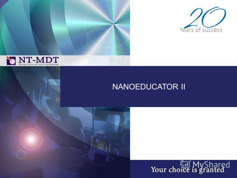NANOEDUCATOR II Years of success