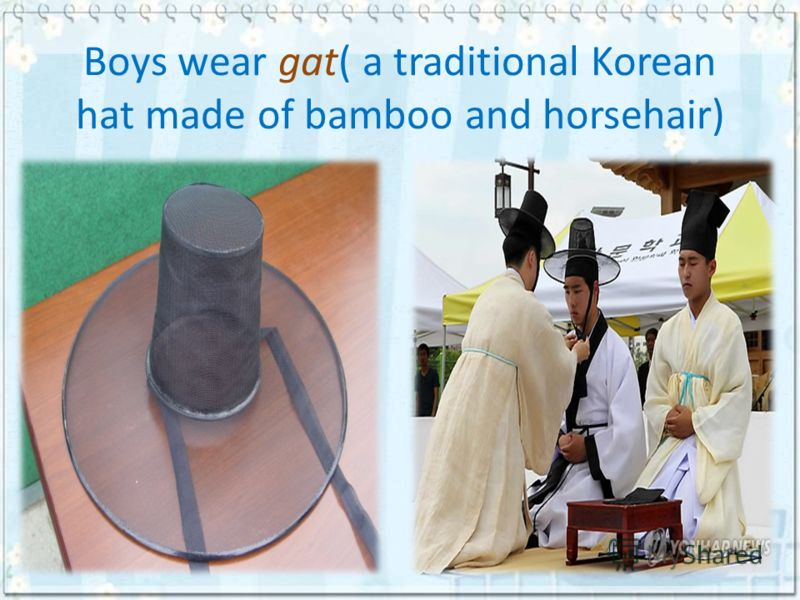 Boys wear gat( a traditional Korean hat made of bamboo and horsehair)
