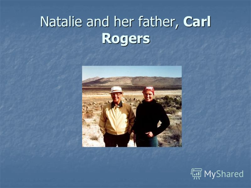 Natalie and her father, Carl Rogers