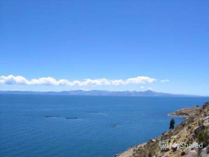 САМОЕ БОЛЬШОЕ ВЫСОКОГОРНОЕ ОЗЕРО: Титикака, Перу -Боливия, 8 248 кв. км (3 200 кв. миль)