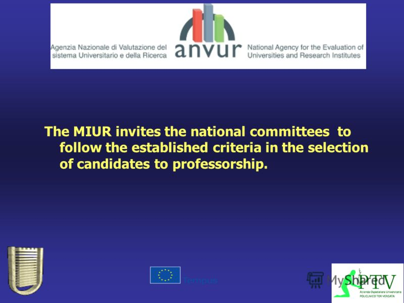 The MIUR invites the national committees to follow the established criteria in the selection of candidates to professorship.