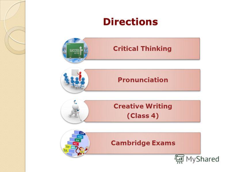 Directions Critical Thinking Pronunciation Creative Writing (Class 4) Cambridge Exams