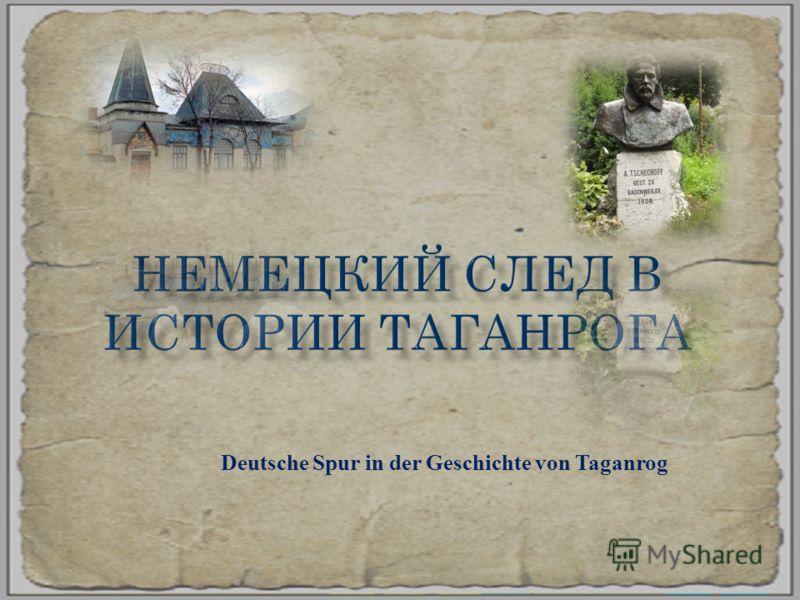 Deutsche Spur in der Geschichte von Taganrog
