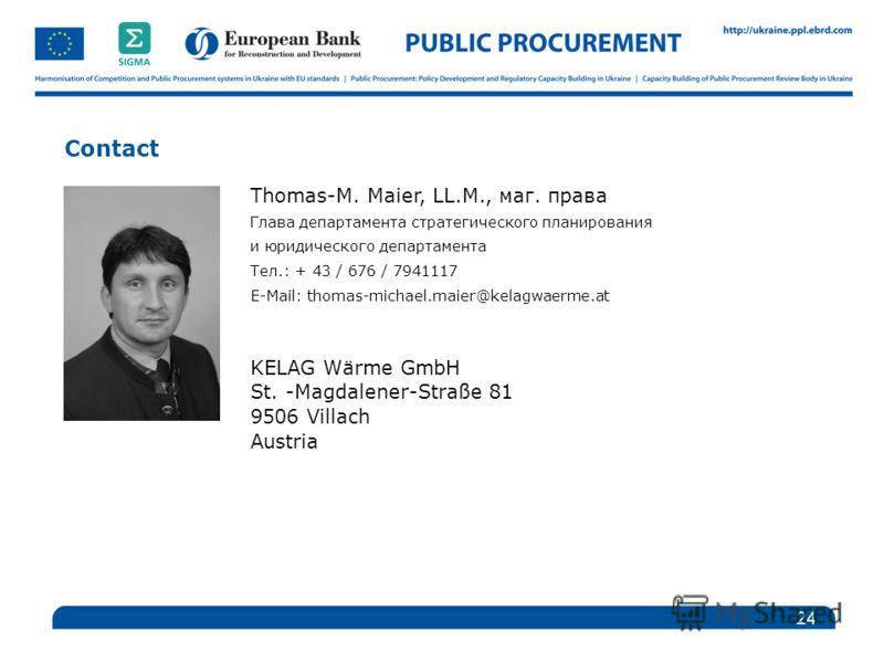 Contact 24 Thomas-M. Maier, LL.M., маг. права Глава департамента стратегического планирования и юридического департамента Тел.: + 43 / 676 / 7941117 E-Mail: thomas-michael.maier@kelagwaerme.at KELAG Wärme GmbH St. -Magdalener-Straße 81 9506 Villach A
