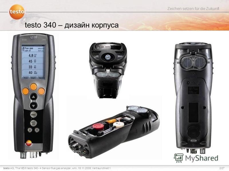 2/27testo AG, Zeichen setzen für die Zukunft The NEW testo 340 - 4 Sensor flue gas analyzer, wmi, 18.11.2009, Vertraulichkeit 1 testo 340 – дизайн корпуса