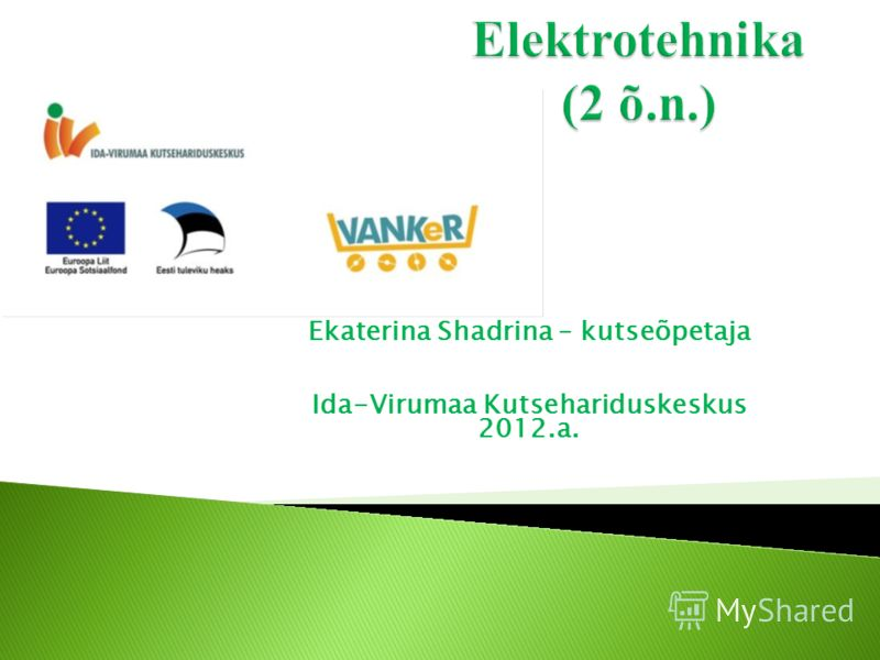 Ekaterina Shadrina – kutseõpetaja Ida-Virumaa Kutsehariduskeskus 2012.a.