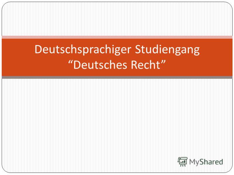 Deutschsprachiger Studiengang Deutsches Recht