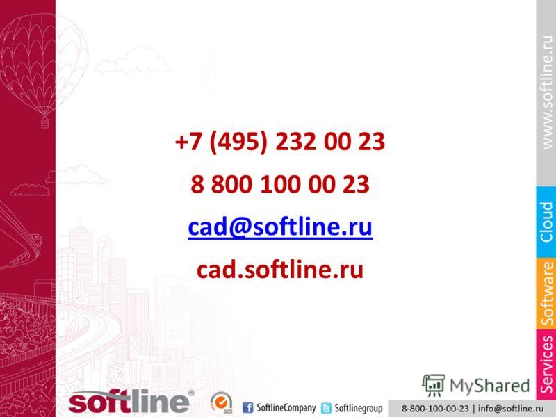 +7 (495) 232 00 23 8 800 100 00 23 cad@softline.ru cad.softline.ru