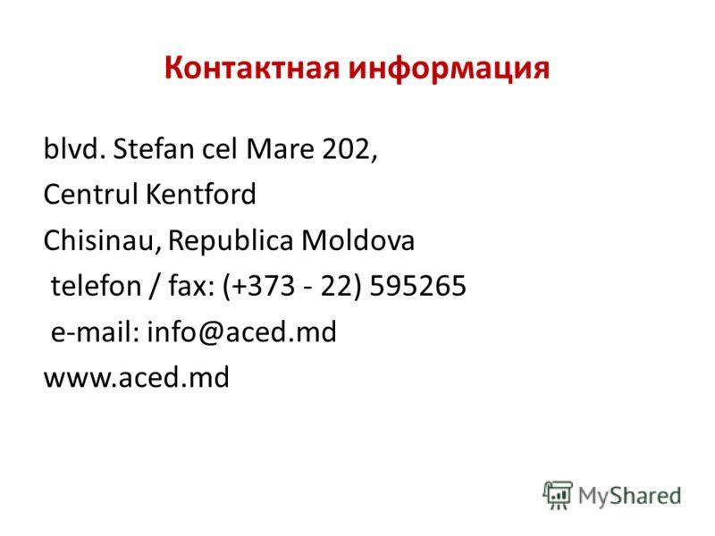 Контактная информация blvd. Stefan cel Mare 202, Centrul Kentford Chisinau, Republica Moldova telefon / fax: (+373 - 22) 595265 e-mail: info@aced.md www.aced.md