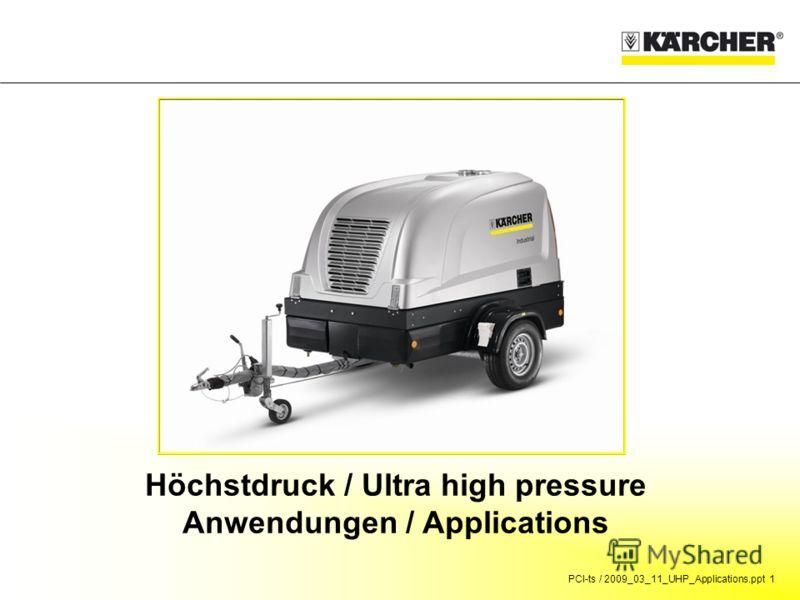 PCI-ts / 2009_03_11_UHP_Applications.ppt 1 Höchstdruck / Ultra high pressure Anwendungen / Applications