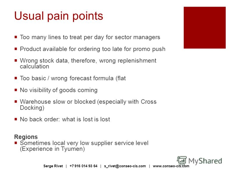 Usual pain points Too many lines to treat per day for sector managers Product available for ordering too late for promo push Wrong stock data, therefore, wrong replenishment calculation Too basic / wrong forecast formula (flat No visibility of goods