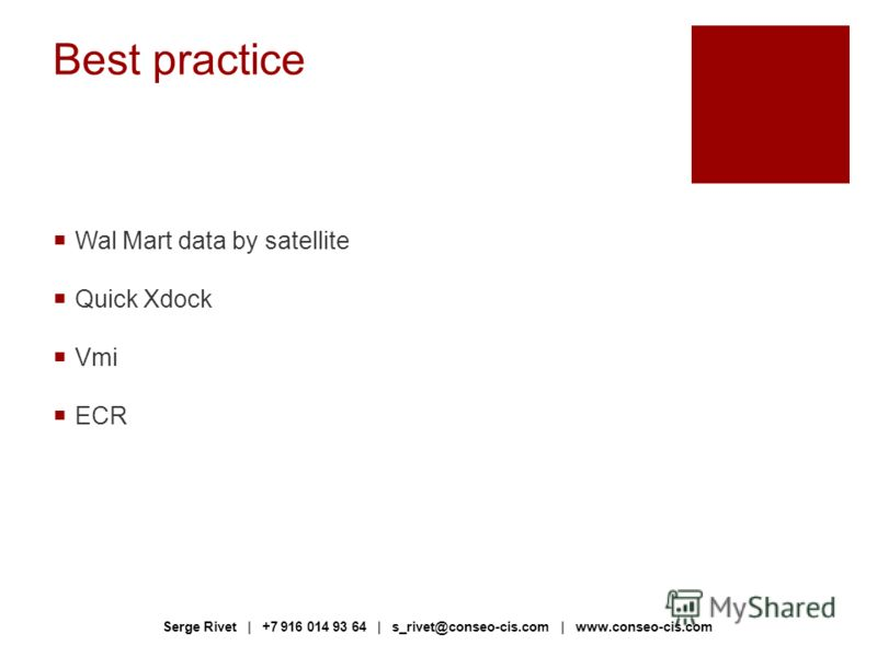 Best practice Wal Mart data by satellite Quick Xdock Vmi ECR Serge Rivet | +7 916 014 93 64 | s_rivet@conseo-cis.com | www.conseo-cis.com
