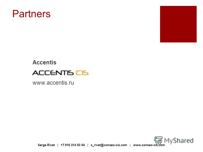 Partners Accentis www.accentis.ru Serge Rivet | +7 916 014 93 64 | s_rivet@conseo-cis.com | www.conseo-cis.com