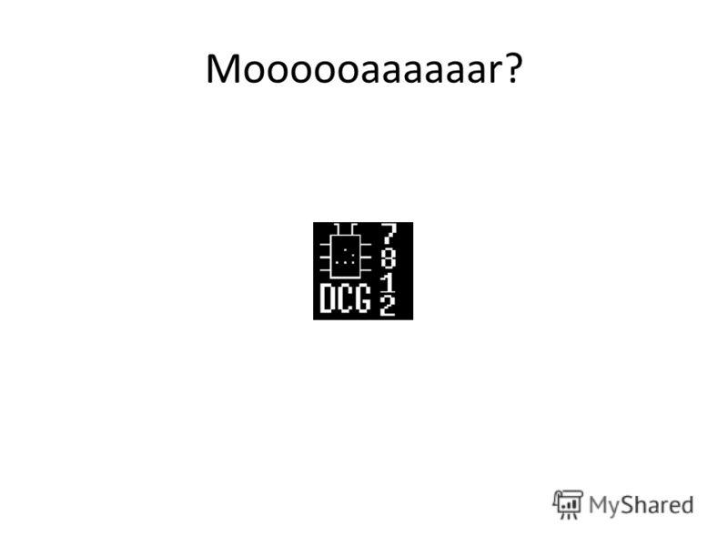 Moooooaaaaaar?