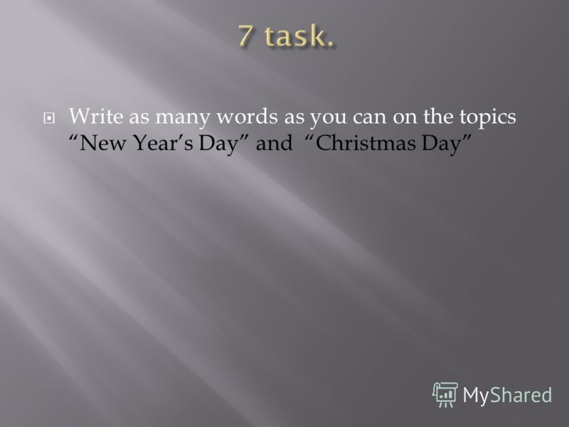 Write as many words as you can on the topics New Years Day and Christmas Day