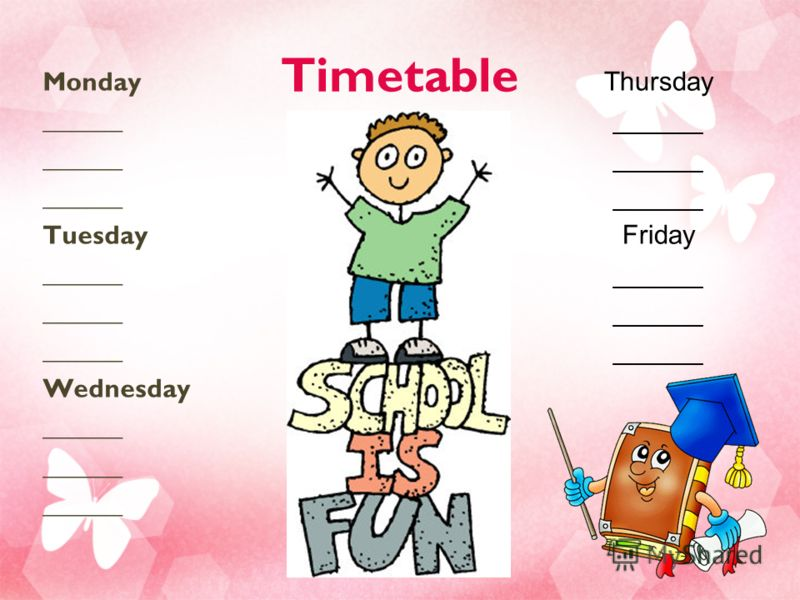 Timetable Monday ______ Tuesday ______ Wednesday ______ Thursday ______ Friday ______
