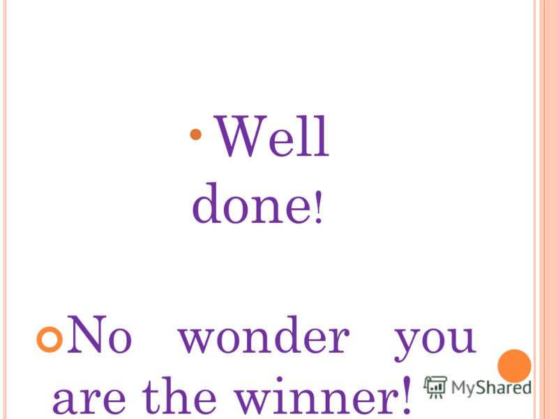 Well done ! No wonder you are the winner!