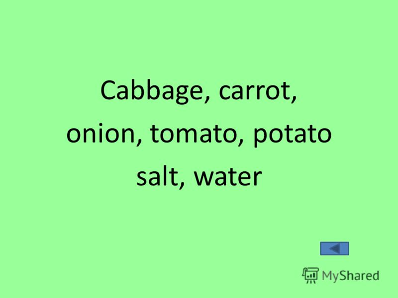 Cabbage, carrot, onion, tomato, potato salt, water