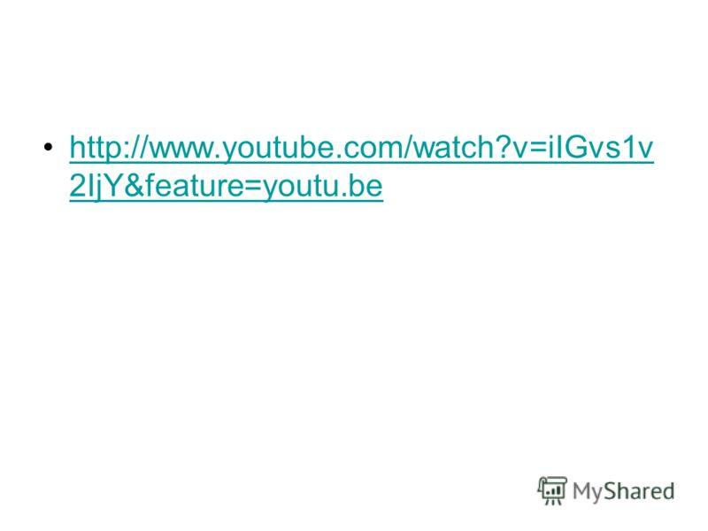 http://www.youtube.com/watch?v=iIGvs1v 2IjY&feature=youtu.behttp://www.youtube.com/watch?v=iIGvs1v 2IjY&feature=youtu.be