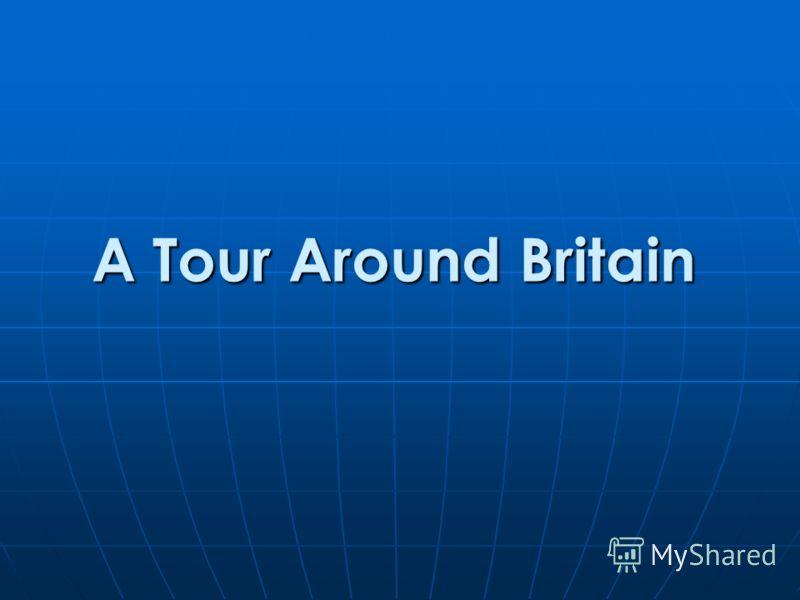 A Tour Around Britain