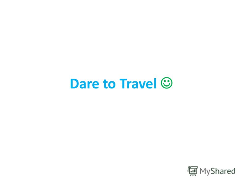 Dare to Travel