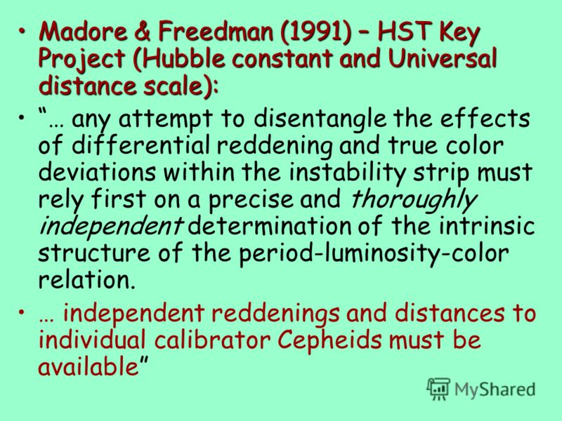 Madore & Freedman (1991) – HST Key Project (Hubble constant and Universal distance scale):Madore & Freedman (1991) – HST Key Project (Hubble constant and Universal distance scale): … any attempt to disentangle the effects of differential reddening an