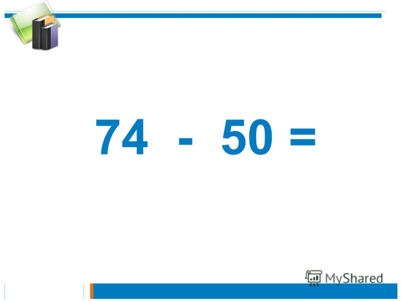 74 - 50 =