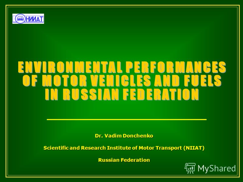 Dr. Vadim Donchenko Scientific and Research Institute of Motor Transport (NIIAT) Russian Federation