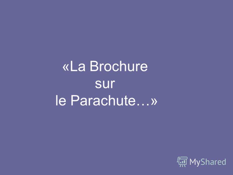 «La Brochure sur le Parachute…»