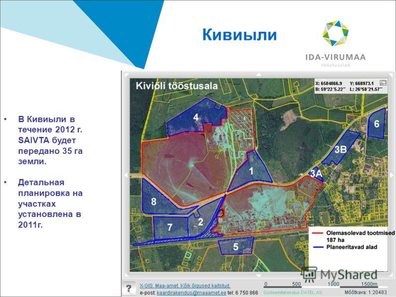 18 Кивиыли В Кивиыли в течение 2012 г. SAIVTA будет передано 35 га земли. Детальная планировка на участках установлена в 2011г.
