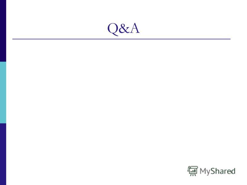 9 Q&A