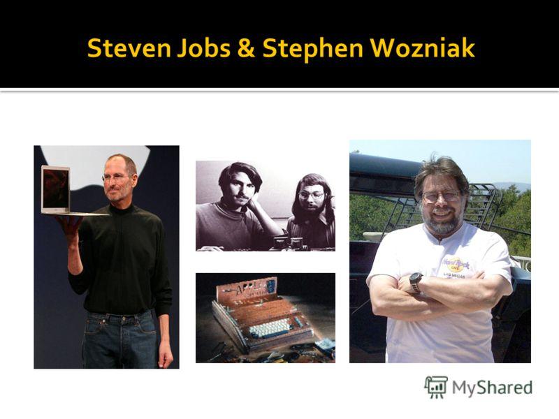 Steven Jobs & Stephen Wozniak