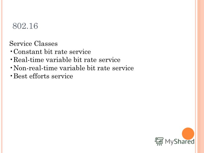 Service Classes Constant bit rate service Real-time variable bit rate service Non-real-time variable bit rate service Best efforts service