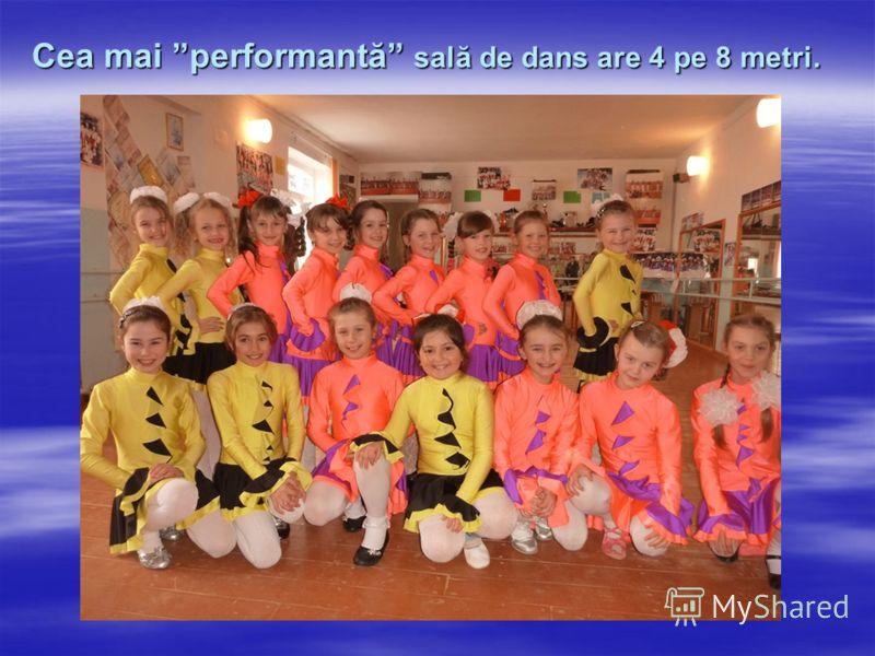 Cea mai performantă sală de dans are 4 pe 8 metri.