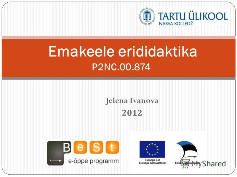 Jelena Ivanova 2012 Emakeele erididaktika P2NC.00.874