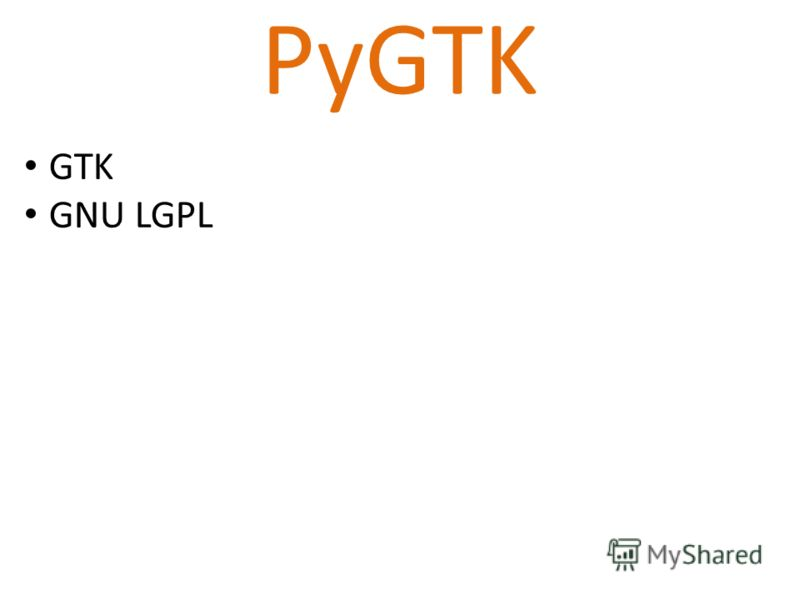 PyGTK GTK GNU LGPL