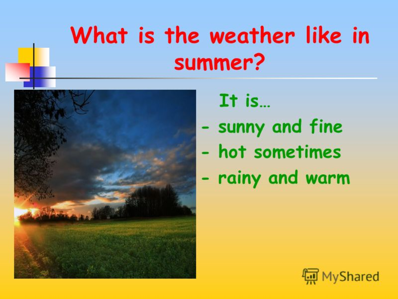 What is the weather like in spring? It is… - fine - warm and sunny - rainy sometimes - cool sometimes