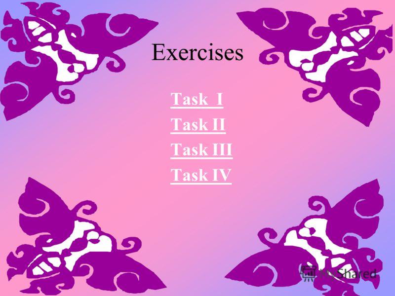 Exercises Task I Task II Task III Task IV