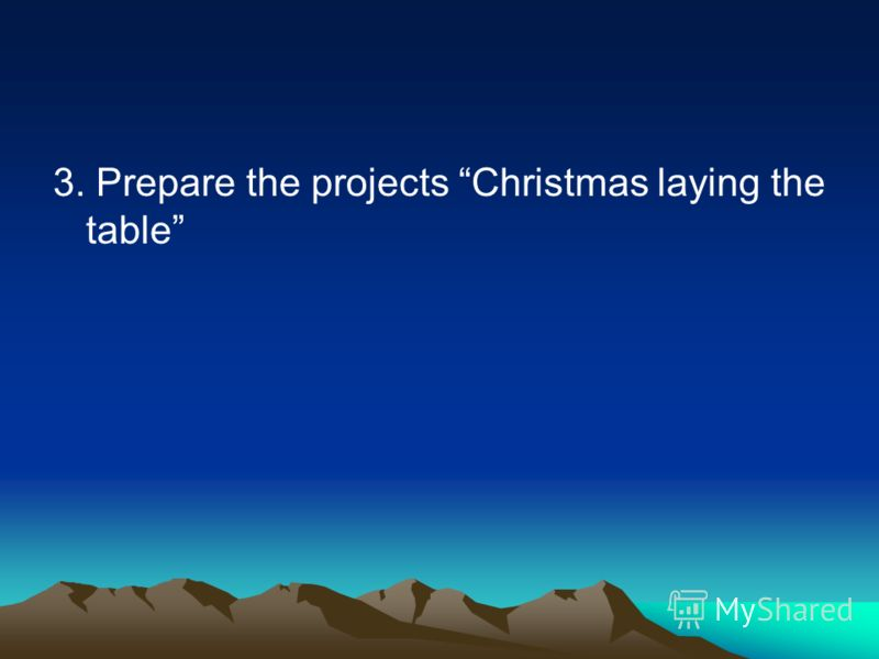 3. Prepare the projects Christmas laying the table