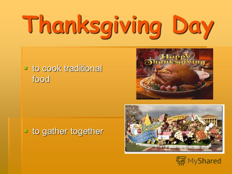 Thanksgiving Day to cook traditional food to cook traditional food to gather together to gather together