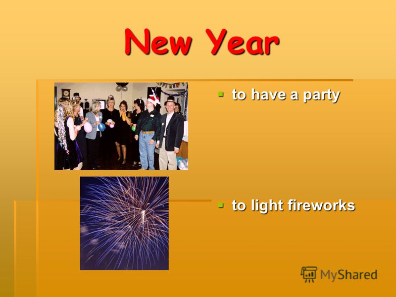 New Year to have a party to have a party to light fireworks to light fireworks