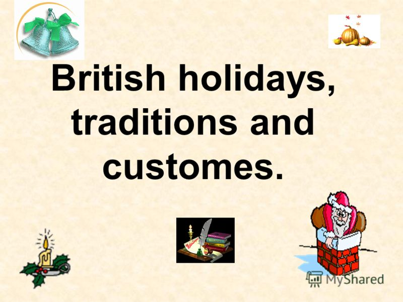 British holidays, traditions and customes.