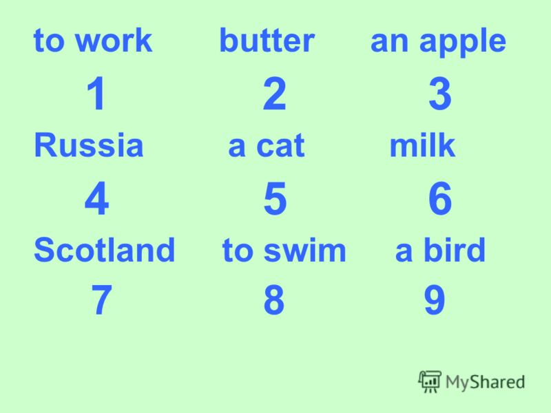to work butter an apple 1 2 3 Russia a cat milk 4 5 6 Scotland to swim a bird 7 8 9