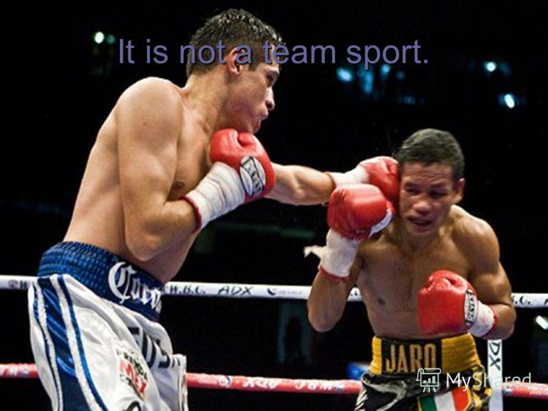 It is not a team sport.