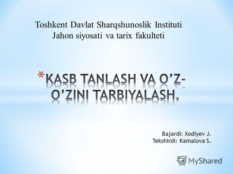 Toshkent Davlat Sharqshunoslik Instituti Jahon siyosati va tarix fakulteti Bajardi: Xodiyev J. Tekshirdi: Kamalova S.