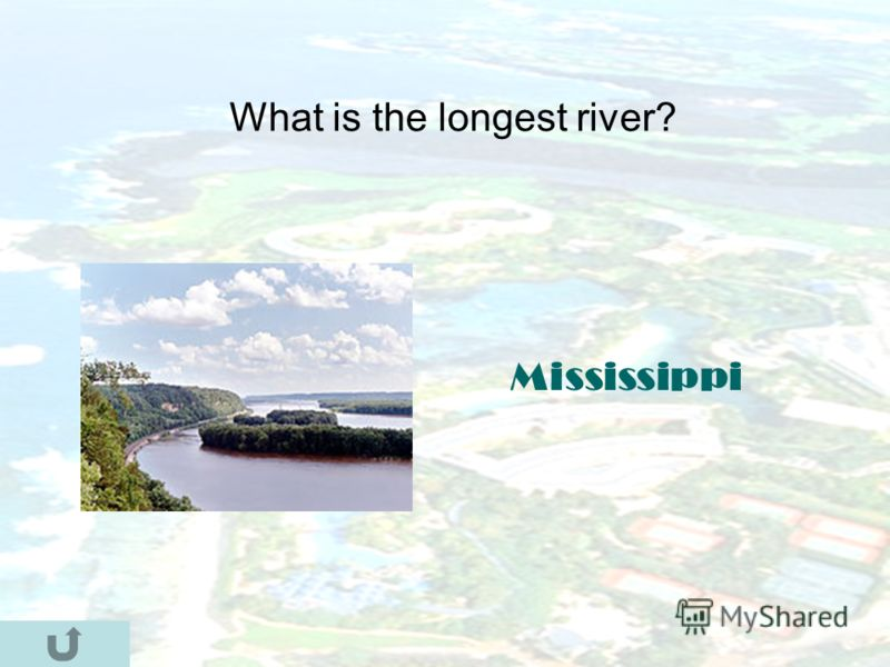 What is the longest river? Mississippi