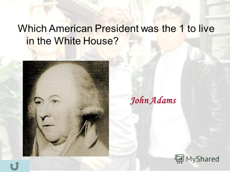 Which American President was the 1 to live in the White House? John Adams